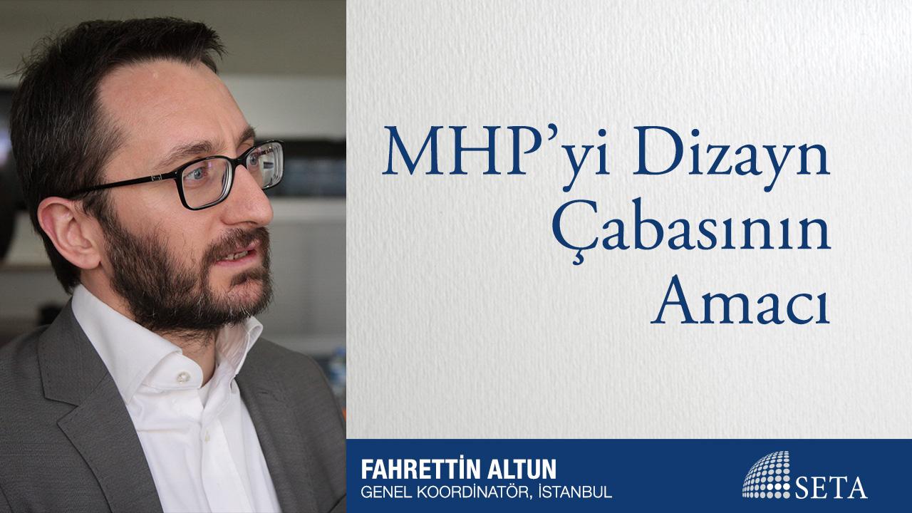 MHP'yi Dizayn Çabasının Amacı