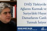 DAİŞ Türkiye'de Ağlarını Kurmak ve Suriye'deki Hayat Damarlarını Canlı Tutmak İstiyor