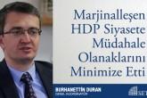 Marjinalleşen HDP Siyasete Müdahale Olanaklarını Minimize Etti