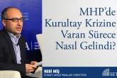 MHP'de Kurultay Krizine Varan Sürece Nasıl Gelindi?