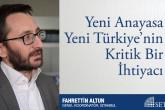 Yeni Anayasa Yeni Türkiye'nin Kritik Bir İhtiyacı