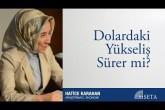 Hatice Karahan | Dolardaki Yükseliş Sürer Mi?