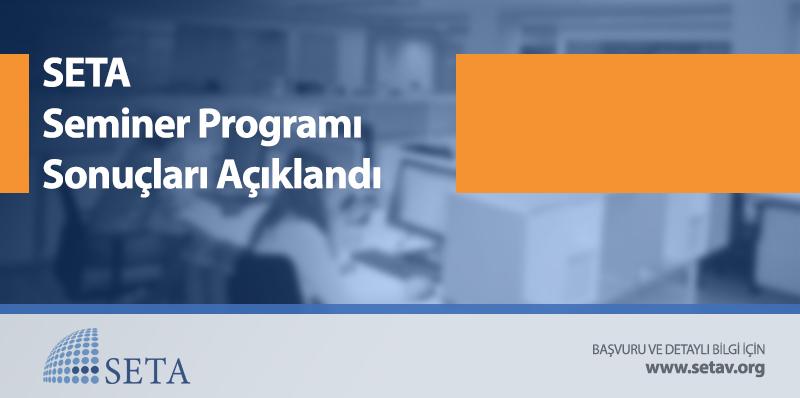 SETA Seminer Programı başvuru sonuçları açıklandı