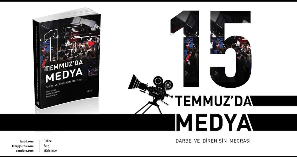 15 Temmuz'da Medya: Darbe ve Direnişin Mecrası