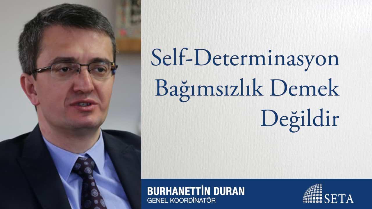 Self-Determinasyon Bağımsızlık Demek Değildir