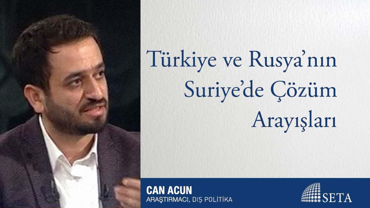 Türkiye ve Rusya'nın Suriye'de Çözüm Arayışları