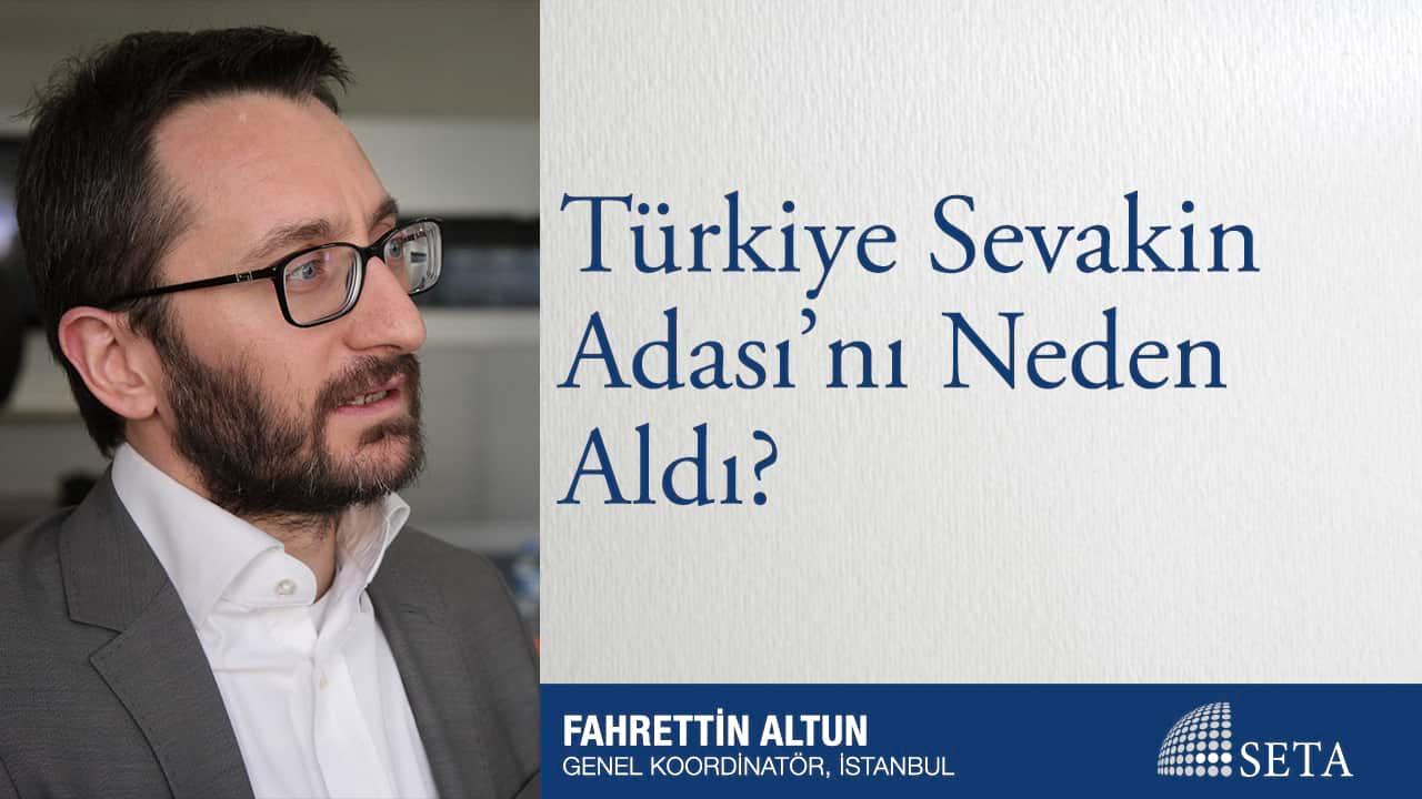 Türkiye Sevakin Adası'nı Neden Aldı?
