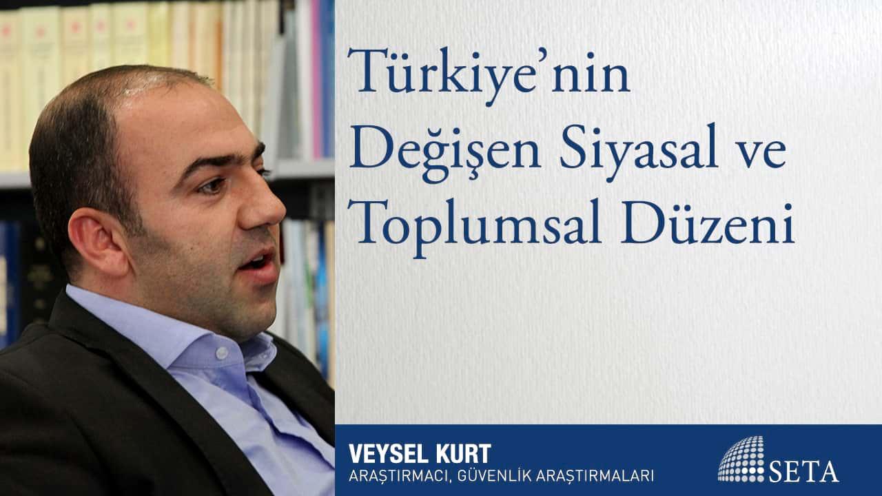 Türkiye'nin Değişen Siyasal ve Toplumsal Düzeni