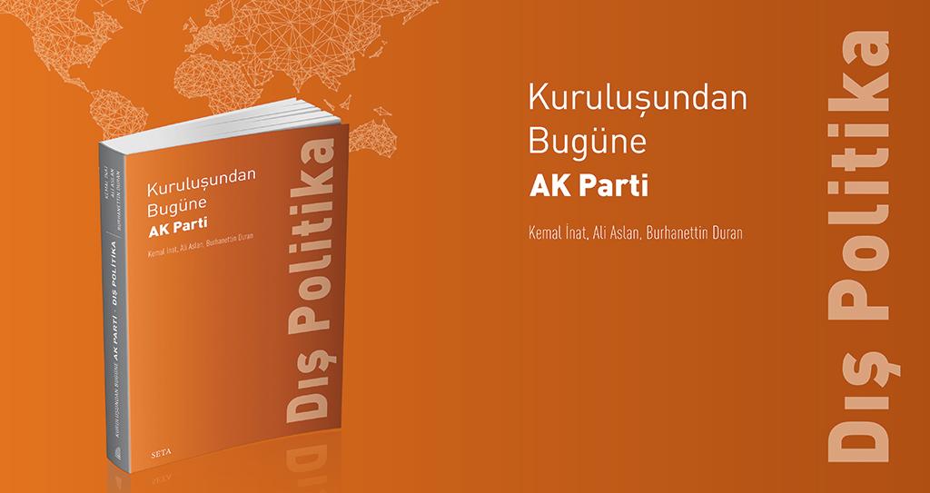 Kitap | Kuruluşundan Bugüne AK Parti: Dış Politika