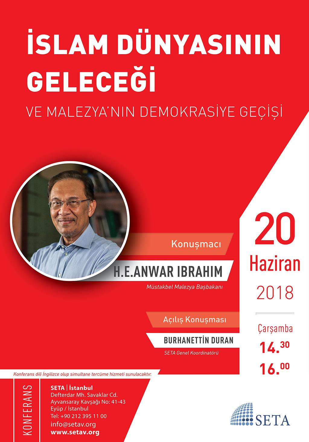 Konferans: İslam Dünyasının Geleceği ve Malezya'nın Demokrasiye Geçişi | H.E. Anwar Ibrahim