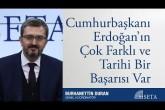 Burhanettin Duran | Cumhurbaşkanı Erdoğan'ın Çok Farklı ve Tarihi Bir Başarısı Var