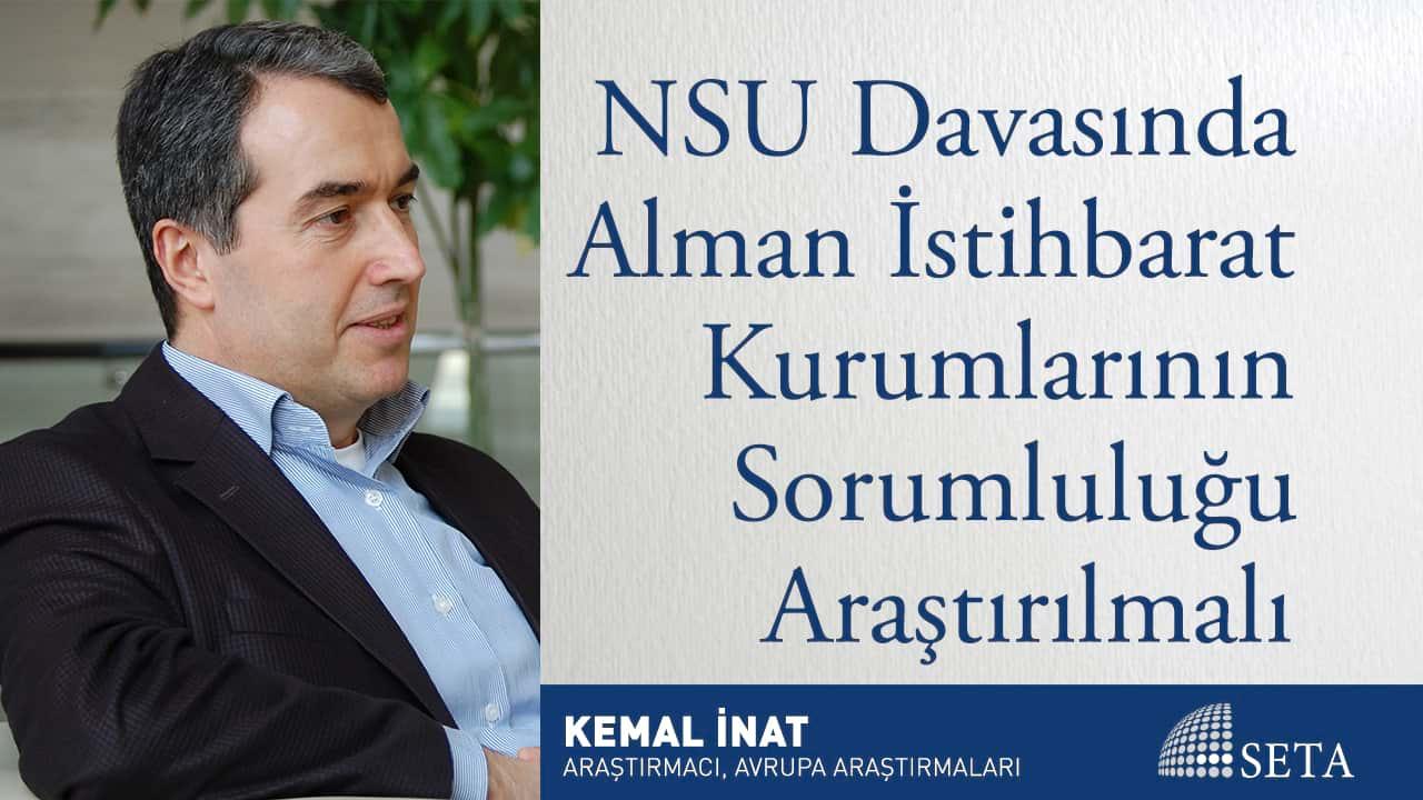 NSU Davasında Alman İstihbarat Kurumlarının Sorumluluğu Araştırılmalı