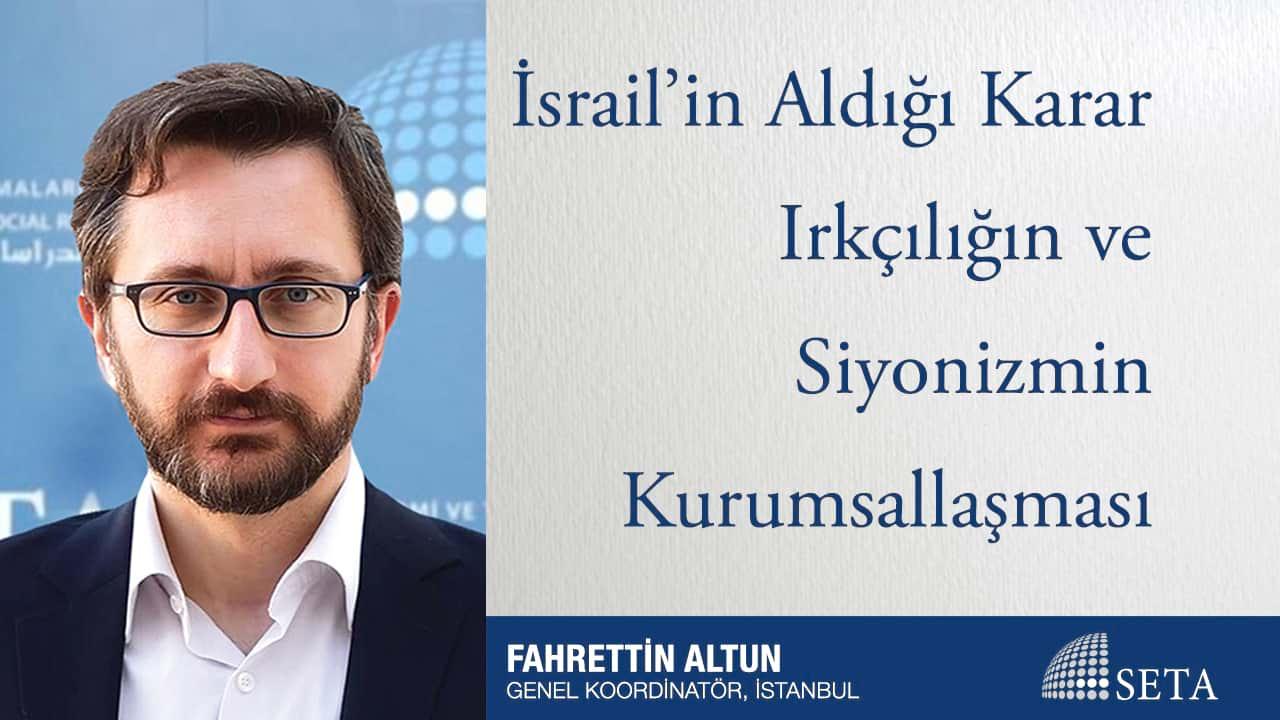 İsrail'in Aldığı Karar Irkçılığın ve Siyonizmin Kurumsallaşması
