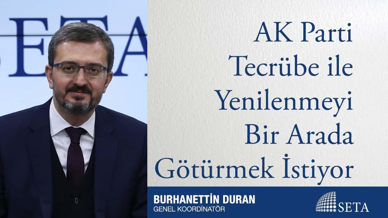 AK Parti Tecrübe ile Yenilenmeyi Bir Arada Götürmek İstiyor
