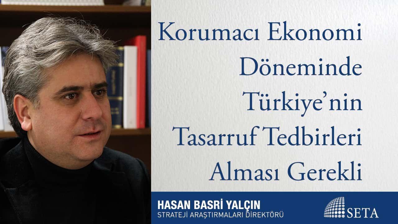 Korumacı Ekonomi Döneminde Türkiye'nin Tasarruf Tedbirleri Alması Gerekli