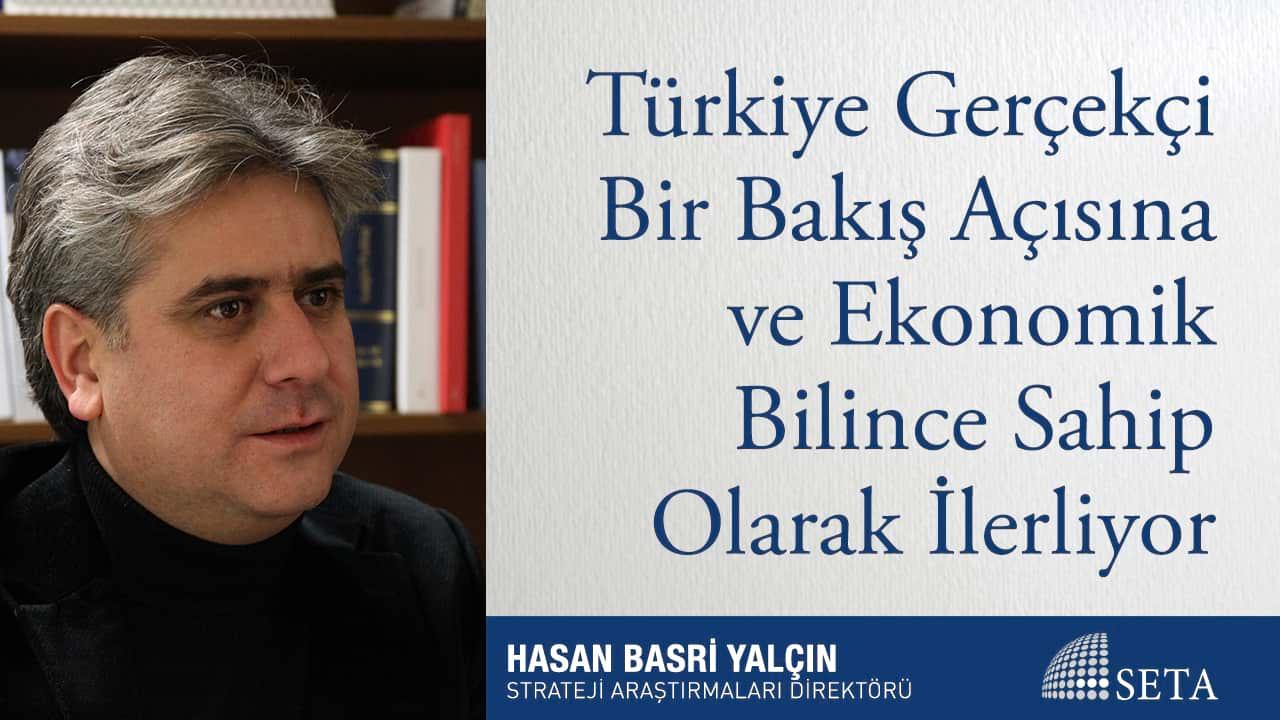 Türkiye Gerçekçi Bir Bakış Açısına ve Ekonomik Bilince Sahip Olarak İlerliyor
