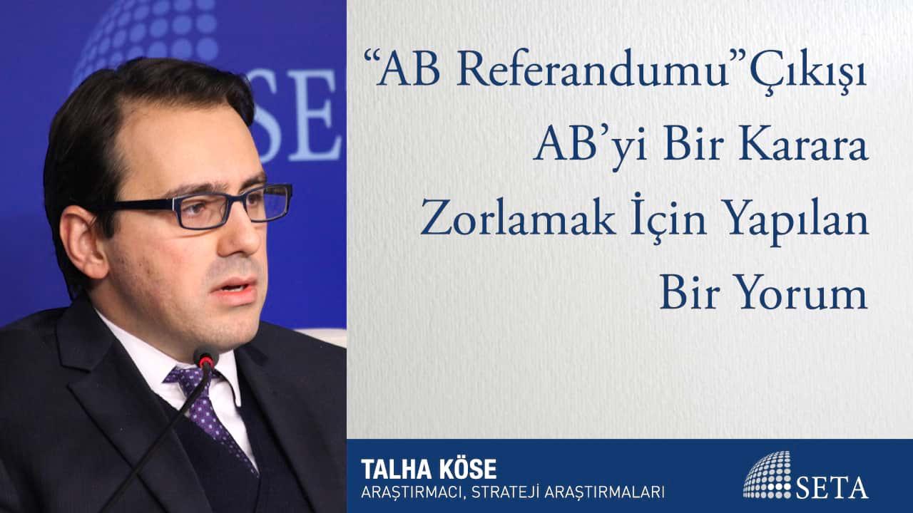 """""""AB Referandumu"""" Çıkışı AB'yi Bir Karara Zorlamak İçin Yapılan Bir Yorum"""