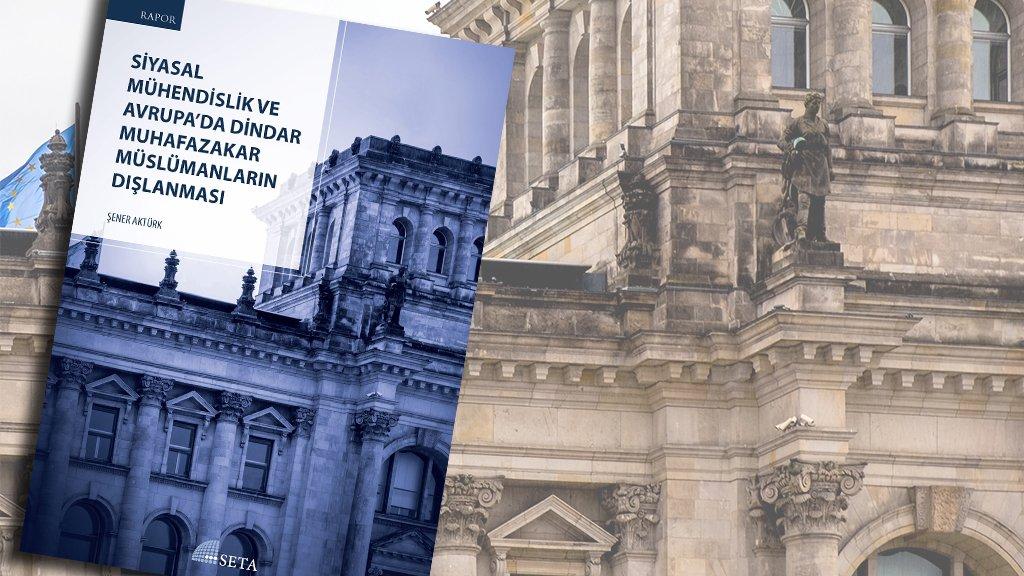 SETA Raporundan: Avrupa'da İslami Uygulamalara Karşı Yasaklar Dalgası Söz Konusu