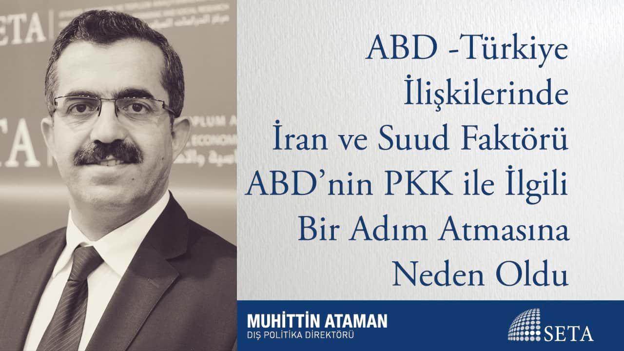 ABD -Türkiye İlişkilerinde İran ve Suud Faktörü ABD nin PKK
