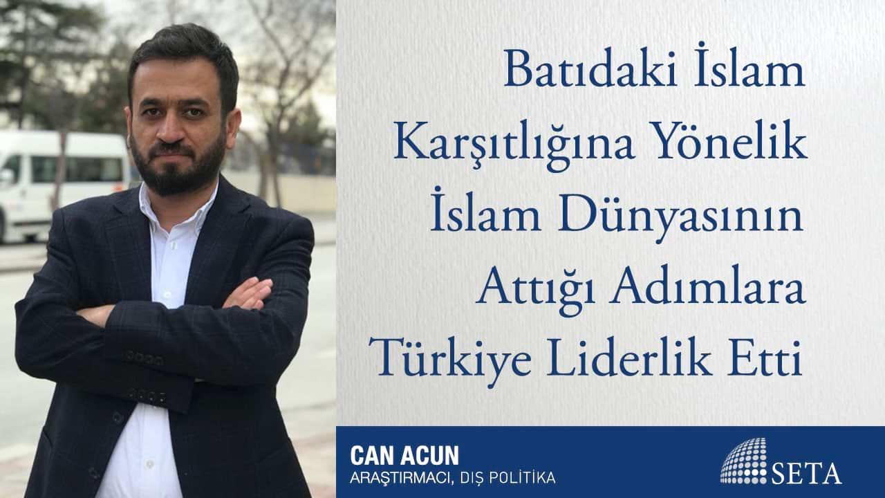 Batıdaki İslam Karşıtlığına Yönelik İslam Dünyasının Attığı Adımlara Türkiye Liderlik Etti