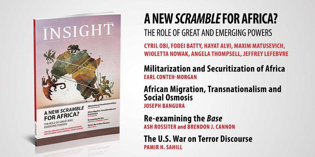 """Insight Turkey """"Afrika'da Yeni Bir Güç Mücadelesi Mi? Büyük ve Yükselen Güçlerin Rolü"""" Başlıklı Yeni Sayısını Yayınladı"""