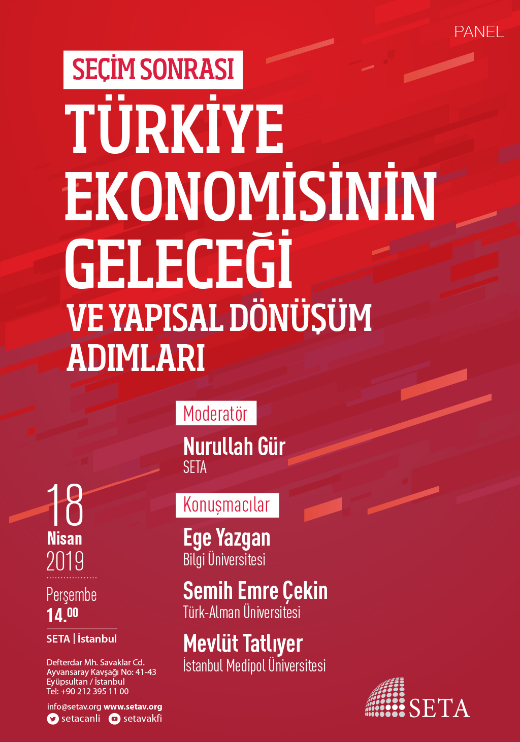 Panel: Seçim Sonrası Türkiye Ekonomisinin Geleceği Ve Yapısal Dönüşüm Adımları