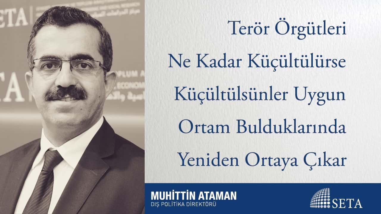 FETÖ'nün Güvenlik Kurumlarından Temizlenmesiyle Türkiye'nin Terörle Mücadele Kapasitesi Çok Arttı