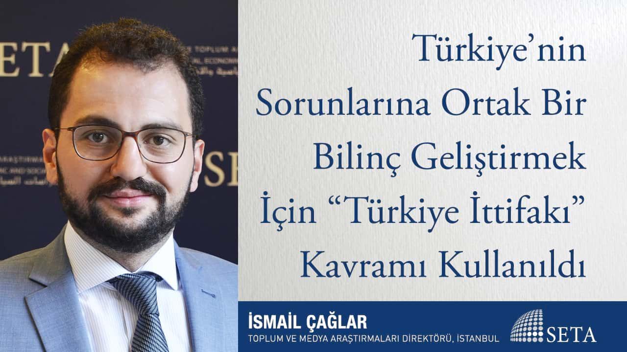 """Türkiye'nin Sorunlarına Ortak Bir Bilinç Geliştirmek İçin """"Türkiye İttifakı"""" Kavramı Kullanıldı"""