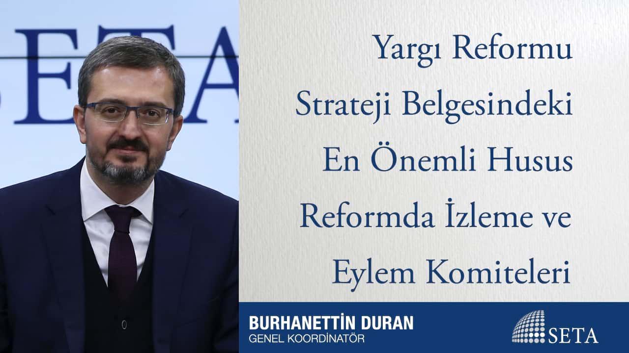 Yargı Reformu Strateji Belgesindeki En Önemli Husus Reformda İzleme ve Eylem Komiteleri