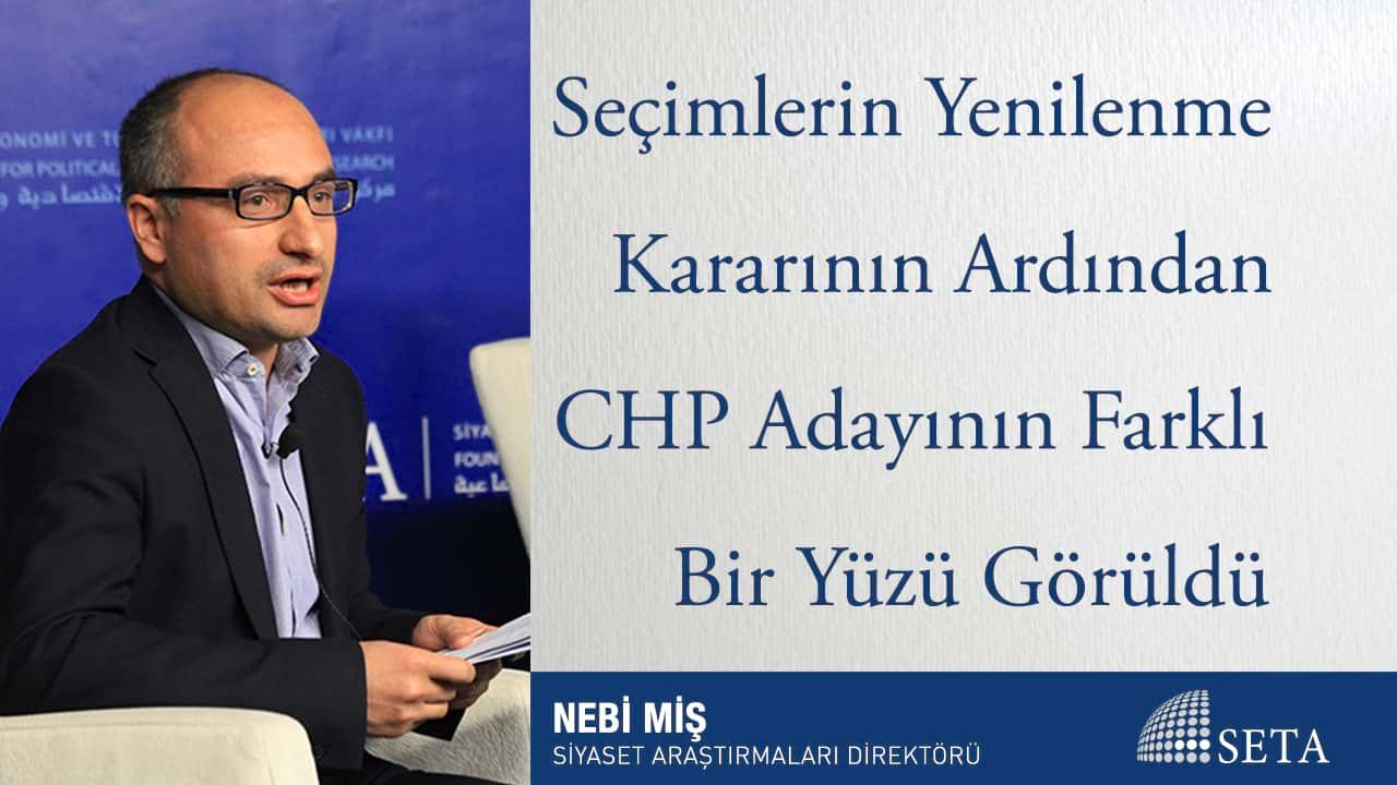 Seçimlerin Yenilenme Kararının Ardından CHP Adayının Farklı Bir Yüzü Görüldü