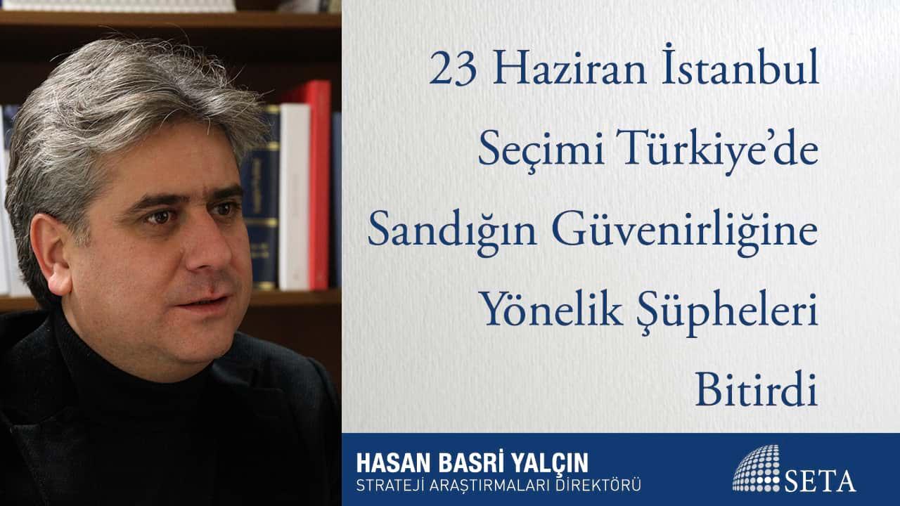 23 Haziran İstanbul  Seçimi Türkiye'de Sandığın Güvenirliğine Yönelik Şüpheleri Bitirdi