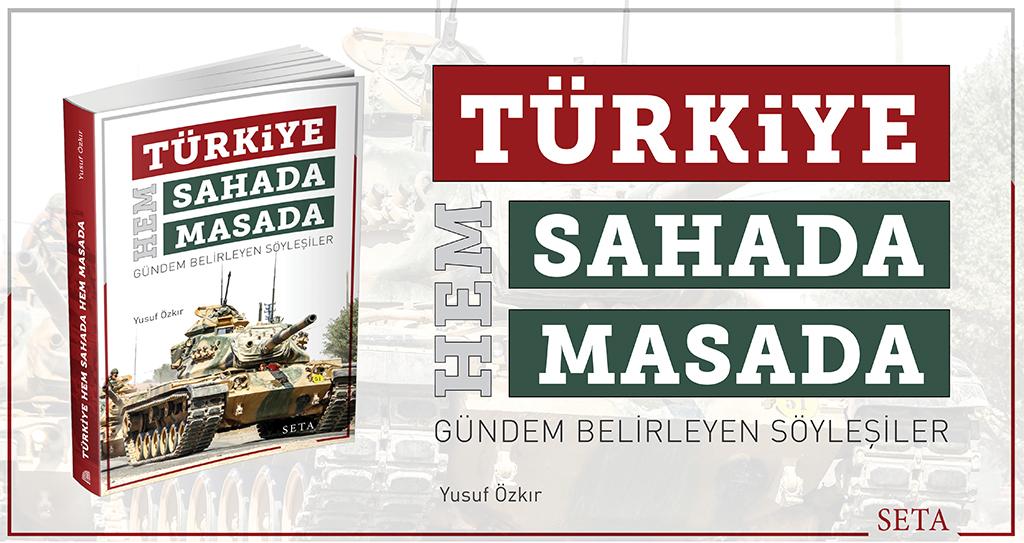 Kitap: Türkiye Hem Sahada Hem Masada | Gündem Belirleyen Söyleşiler