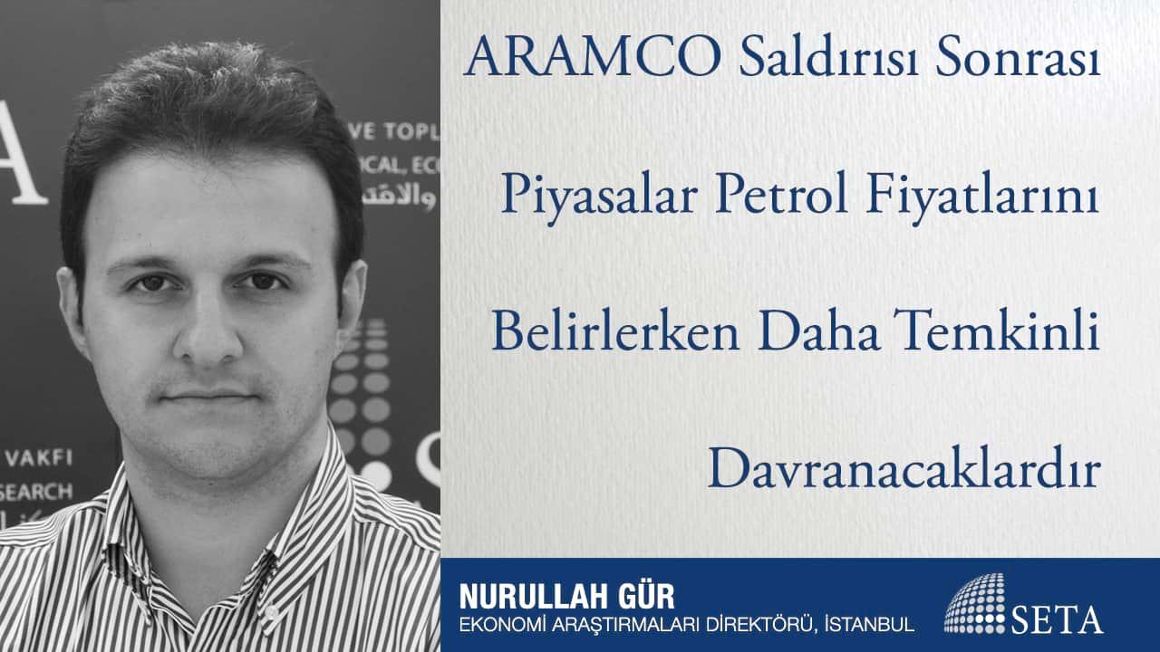ARAMCO Saldırısı Sonrası Piyasalar Petrol Fiyatlarını Belirlerken Daha Temkinli Davranacaklardır