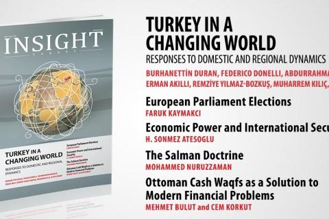 """Türkiye'nin önde gelen akademik dergilerinden Insight Turkey """"Değişen Dünyada Türkiye: Yerel ve Bölgesel Dinamiklere Cevaplar"""" başlıklı sayısında Türkiye ve dünyadaki önemli gelişmeler karşısında Türkiye'nin geliştirdiği tutum ve politikaları ele alıyor."""