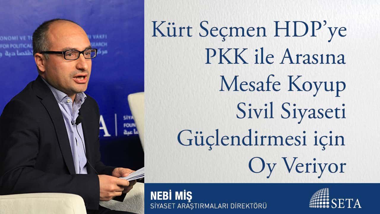 Kürt Seçmen HDP'ye PKK ile Arasına Mesafe Koyup Sivil Siyaseti Güçlendirmesi için Oy Veriyor