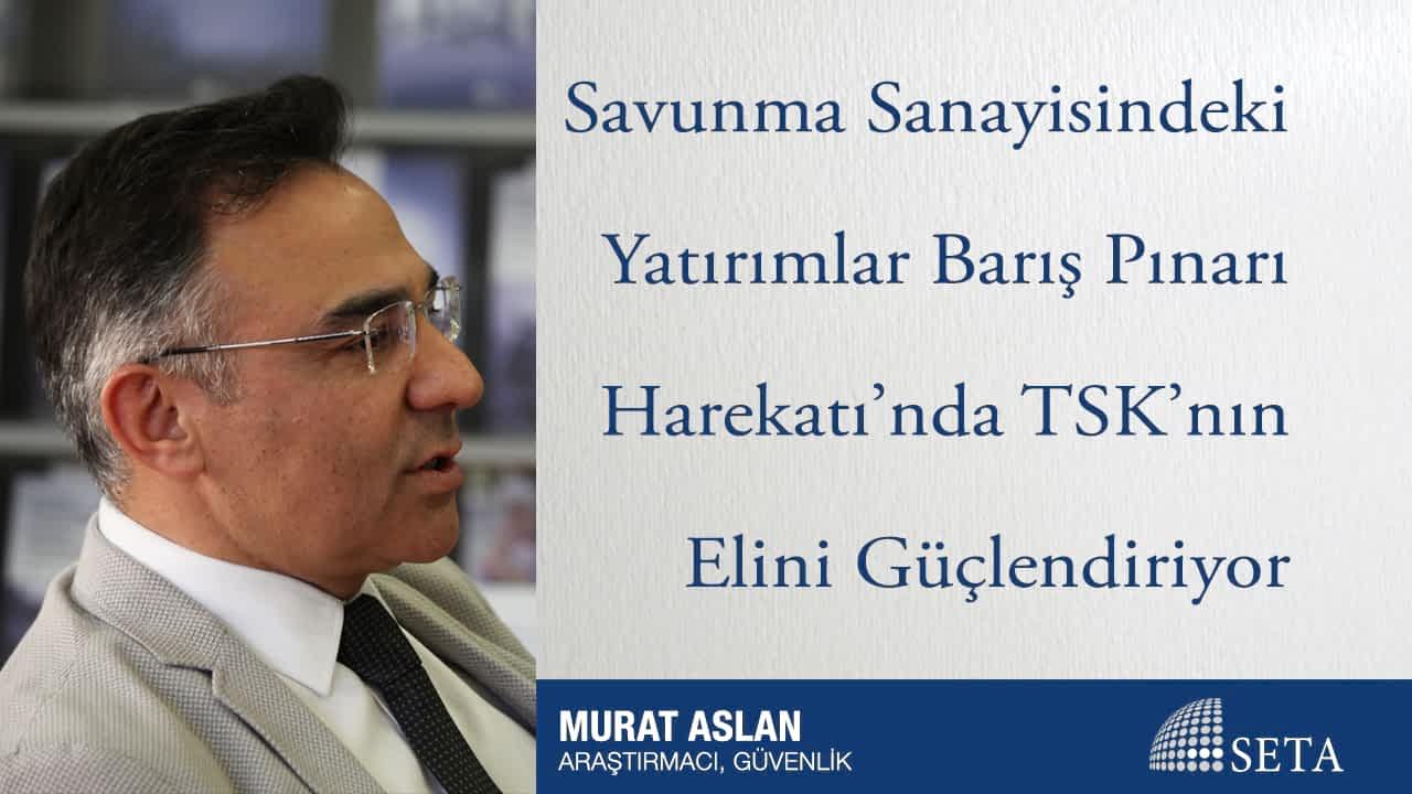 Savunma Sanayisindeki Yatırımlar Barış Pınarı Harekatı'nda TSK'nın Elini Güçlendiriyor