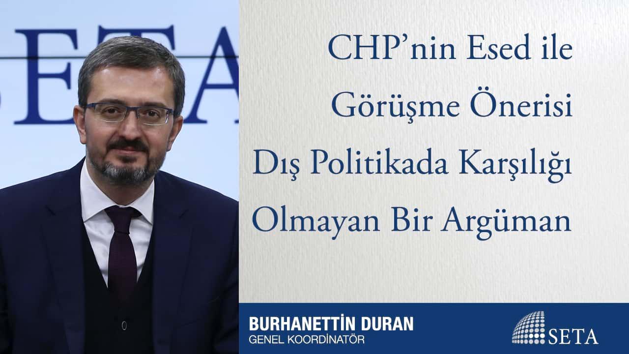 CHP'nin Esed ile Görüşme Önerisi Dış Politikada Karşılığı Olmayan Bir Argüman