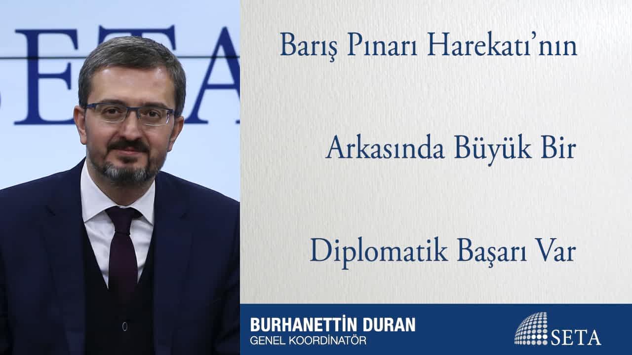 Barış Pınarı Harekatı'nın Arkasında Büyük Bir Diplomatik Başarı Var