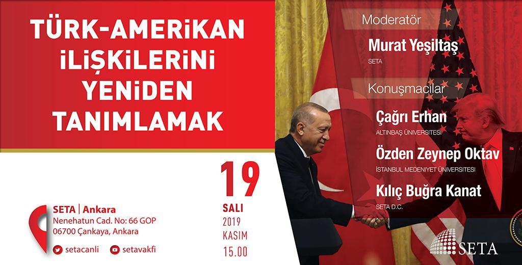 Panel: Türk-Amerikan İlişkilerini Yeniden Tanımlamak