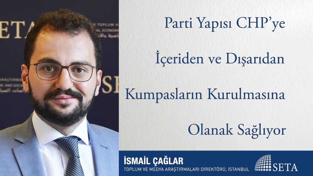 Parti Yapısı CHP'ye İçeriden ve Dışarıdan Kumpasların Kurulmasına Olanak Sağlıyor