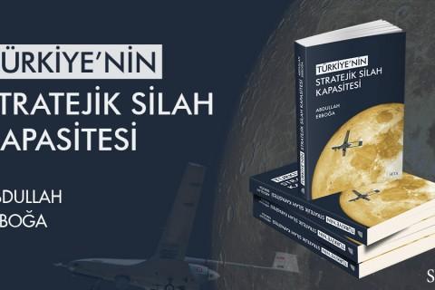 Kitap: Türkiye'nin Stratejik Silah Kapasitesi
