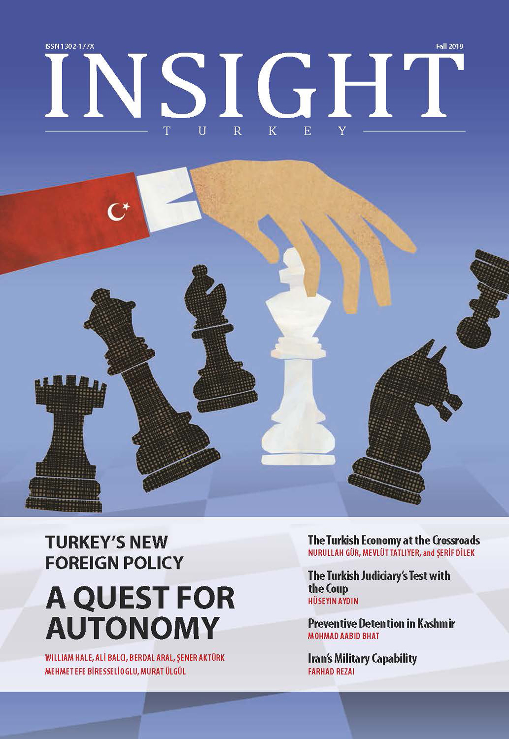 Insight Turkey > Issues | Turkey's New Foreign Policy: A Quest for Autonomy - Winter 2019 / Volume 21 Number 4