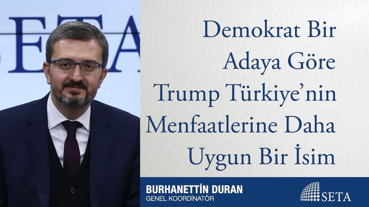 Demokrat Bir Adaya Göre Trump Türkiye'nin Menfaatlerine Daha Uygun Bir İsim