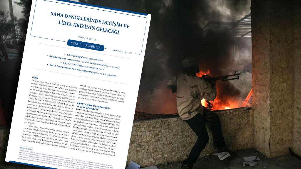 Perspektif: Saha Dengelerinde Değişim ve Libya Krizinin Geleceği