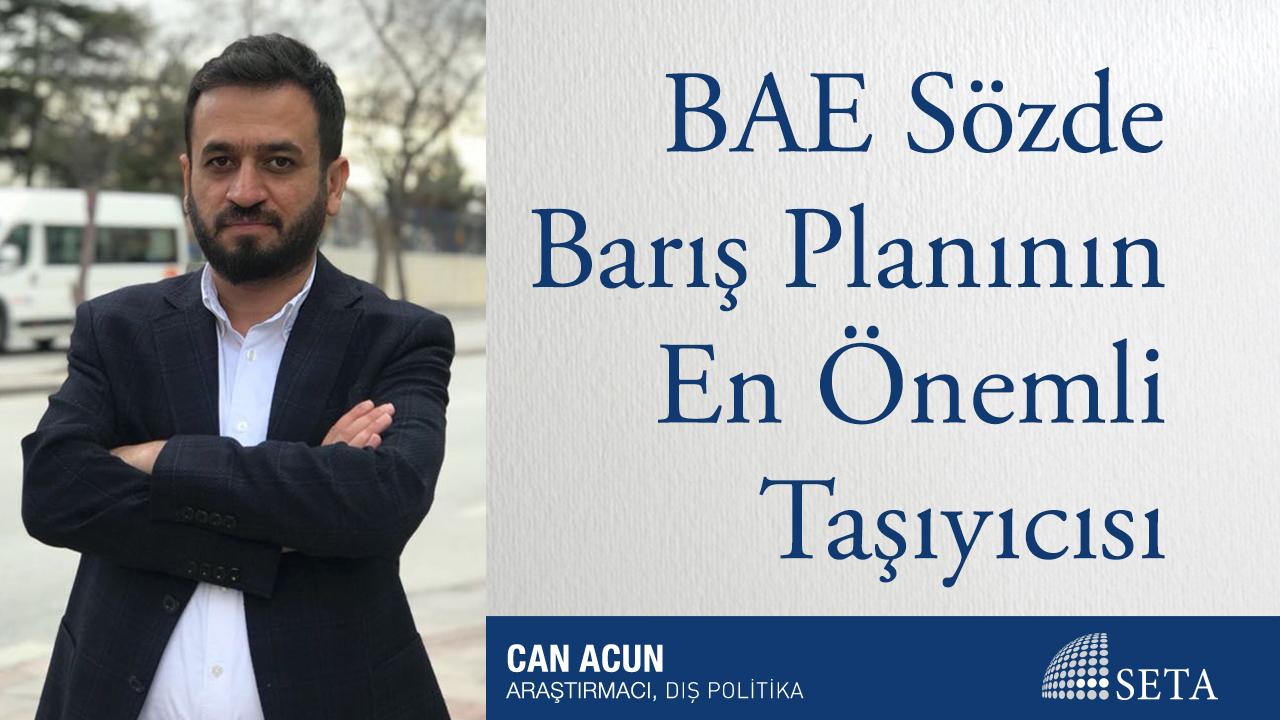 BAE Sözde Barış Planının En Önemli Taşıyıcısı