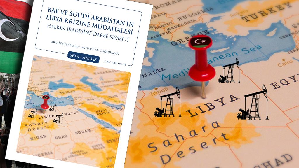Analiz: BAE ve Suudi Arabistan'ın Libya Krizine Müdahalesi | Halkın İradesine Darbe Siyaseti