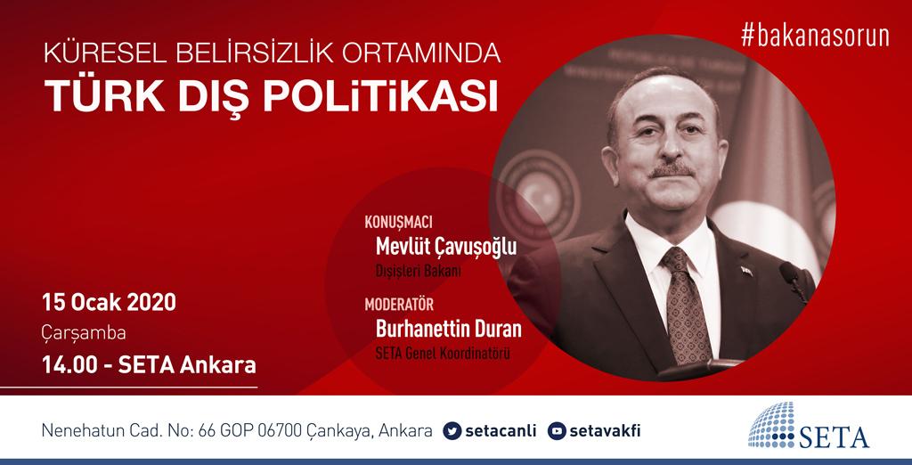 Özel Oturum: Küresel Belirsizlik Ortamında Türk Dış Politikası | #BakanaSorun Dışişleri Bakanı Mevlüt Çavuşoğlu