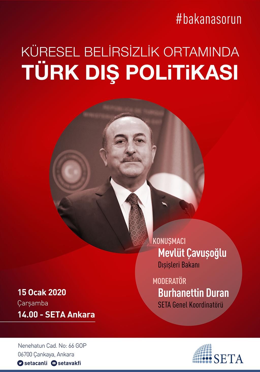 Özel Oturum: Küresel Belirsizlik Ortamında Türk Dış Politikası   #BakanaSorun Dışişleri Bakanı Mevlüt Çavuşoğlu