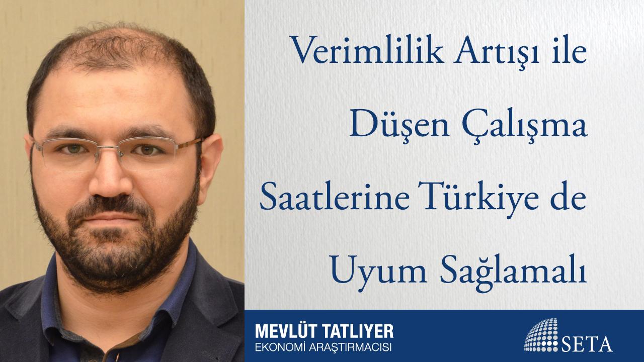 Verimlilik Artışı ile Düşen Çalışma Saatlerine Türkiye de Uyum Sağlamalı