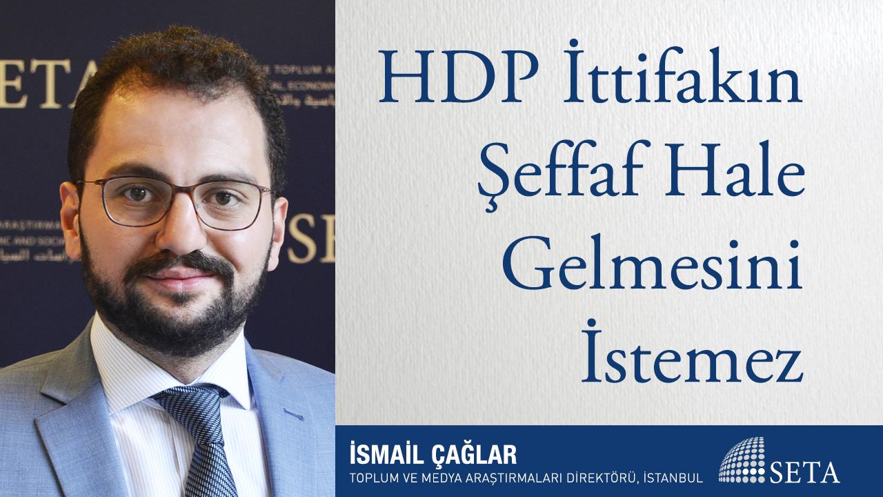 HDP İttifakın Şeffaf Hale Gelmesini İstemez